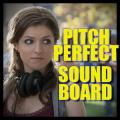Pitch Perfect Soundboard