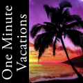 One Minute Vactions