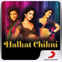 Halkat Chikni Songs