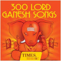 300 Lord Ganesh Songs