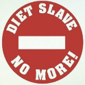 Diet Slave No More!