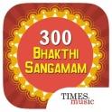 300 Bhakthi Sangamam