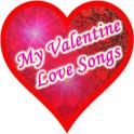 My Valentine Love Songs