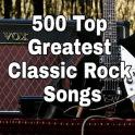 500+ Greatest Classic Rock