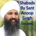 Shabads of Sant Anoop Singh Ji (UNA Sahib)