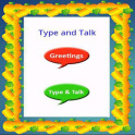 Type and Talk