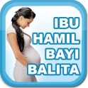 PANDUAN IBU HAMIL BAYI BALITA
