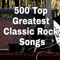 500+ Greatest Classic Rock