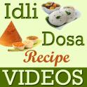 Idli & Dosa Recipes VIDEOs
