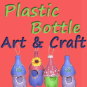 Plastic Bottle Art and Craft