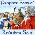 Prophet Samuel Rebukes King Saul (1 Sam 13 KJV)