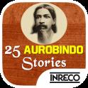 25 Aurobindo Stories
