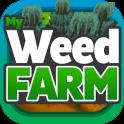My Weed Farm
