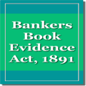The Bankers Books Evidence Act