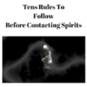 Tens Rules To Follow Before contacting spirits