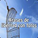 Frases de libertad con fotos