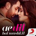 Ae Dil Hai Mushkil Movie Song
