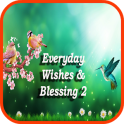 Everyday Wishes And Blessing 2