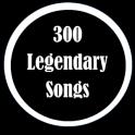 300 Legendary Songs