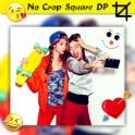 No Crop Square DP