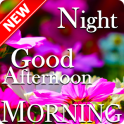 Good Morning Afteroon Evening Night Wishes Message