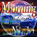 Good Morning Afternoon Evening Night