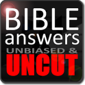 Bible Answers Unbiased & UNCUT