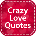 Crazy Love Quotes