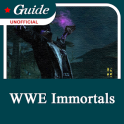 Guide for WWE Immortals