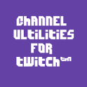 Channel Utilities for Twitch™