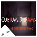 Cubium Dreams [episode Two]