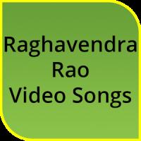 Raghavendra Rao hit Songs
