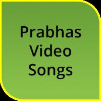 Prabhas Video Songs