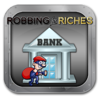 Robbing For Riches