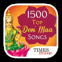 1500 Devi Maa Songs