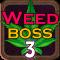 Weed Boss 3