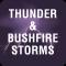 Thunder & Bushfire Storms