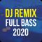 DJ Remix Full Bass 2020